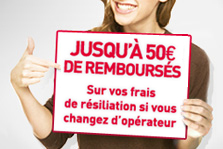 jusqu'&agrave; 50 euros de rembours&eacute;s sur vos frais de r&eacute;siliation si vous changer d'op&eacute;rateur