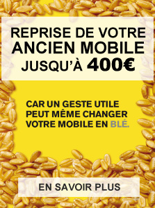 Un geste utile peut même changer votre mobile en blé. Reprise de votre ancien mobile jusqu'à 400 euros