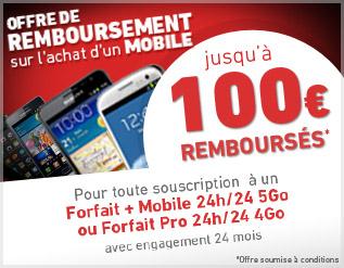 Jusqu'à 100€ remboursés, pour toute souscription à un Forfait + Mobile 24h/24 5Go Forfait Pro 24h/24 4Go engagement 24 mois