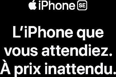 iPhone SE, l'iPhone que vous attendiez à prix inattendu