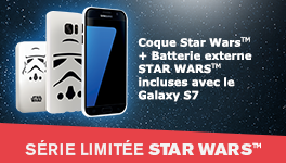 Coque Star Wars + Batterie externe Star Wars incluses avec le Galaxy S7