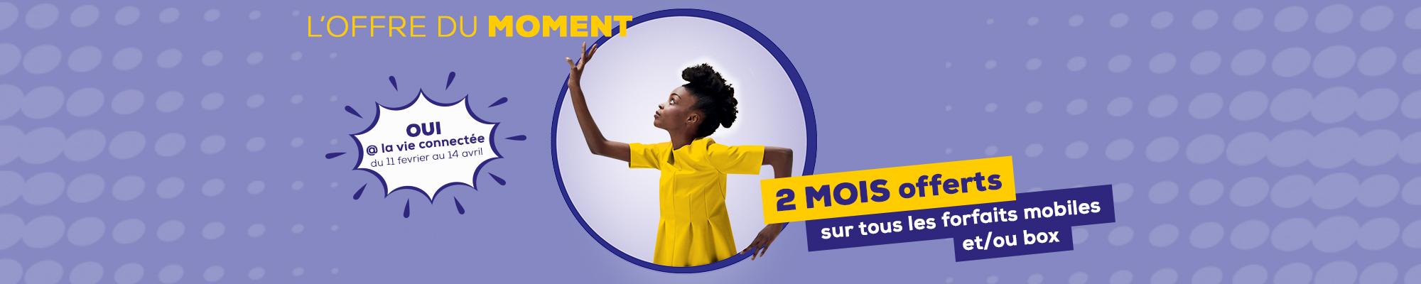 Oui à la vie connectée - 2 mois offerts sur tous les forfaits mobiles et/ou box